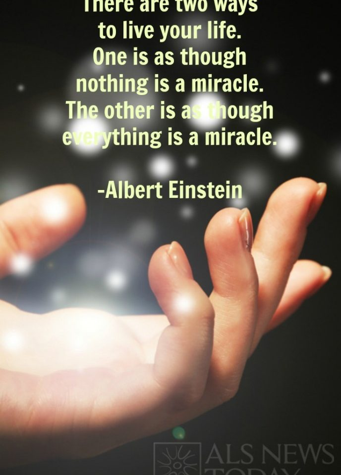 Everything is a Miracle Quote - ALS News Today