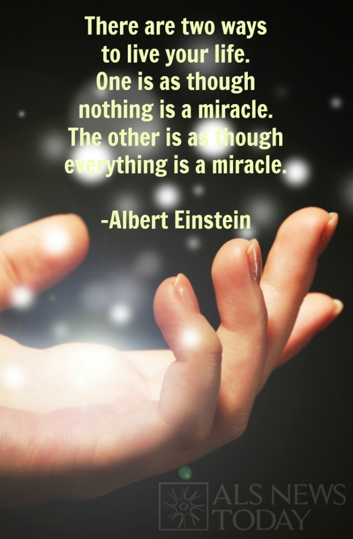 Everything Is A Miracle Quote Als News Today
