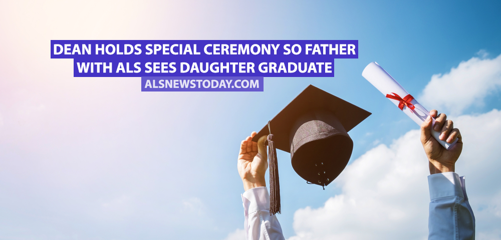 Dean Holds Special Ceremony So Father With ALS Sees Daughter Graduate